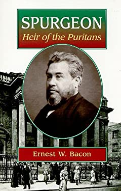 Spurgeon Heir of the Puritans 9781930367548