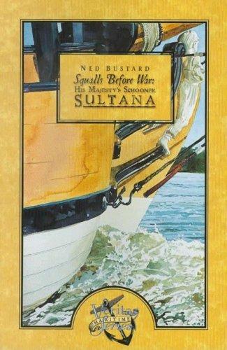 Squalls Before War: His Majesty's Schooner Sultana 9781932168273