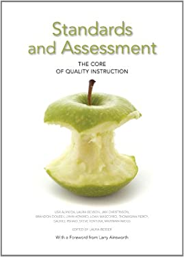 Standards and Assessment: The Core of Qualtiy Instruction 9781935588030