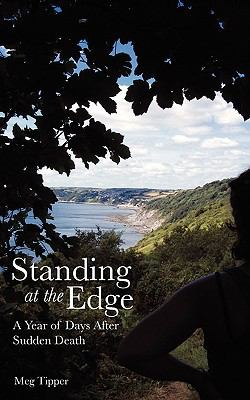 Standing at the Edge: A Year of Days After Sudden Death 9781934074558