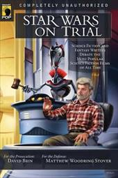 Star Wars on Trial: Science Fiction and Fantasy Writers Debate the Most Popular Science Fiction Films of All Time 7796961