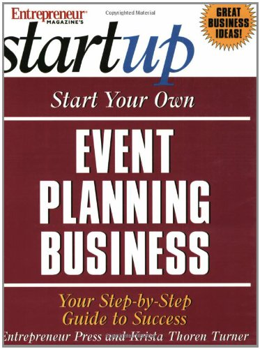 Start Your Own Event Planning Business: Your Step-By-Step Guide to Success 9781932156843