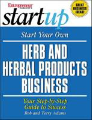 Start Your Own Herb and Herbal Products Business 9781932156027