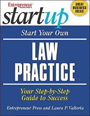 Start Your Own Law Practice: Your Step-By-Step Guide to Success 9781932531312
