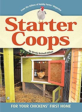 Starter Coops: For Your Chickens' First Home 9781935484776