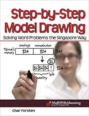 Step-By-Step Model Drawing: Solving Word Problems the Singapore Way 9781934026960