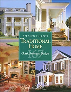 Stephen Fuller's Traditional Home 9781931131797