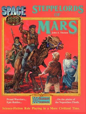 Steppelords of Mars & Caravans of Mars: Adventures for Space: 1889 9781930658028