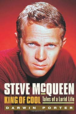 Steve McQueen King of Cool: Tales of a Lurid Life 9781936003051