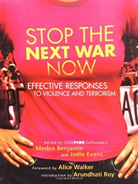 Stop the Next War Now: Effective Responses to Violence and Terrorism 9781930722491
