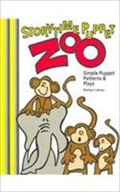 Storytime Puppet Zoo: Simple Puppet Patterns & Plays 7797457