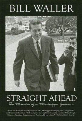 Straight Ahead: The Memoirs of a Mississippi Governor 9781934193044