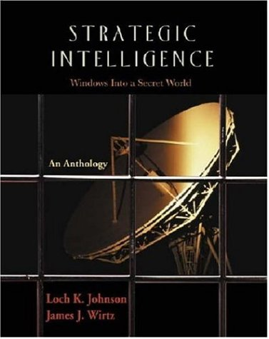 Strategic Intelligence: Windows Into a Secret World: An Anthology 9781931719278