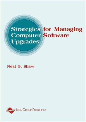 Strategies for Managing Computer Software Upgrades 9781930708044