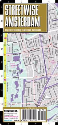Streetwise Amsterdam Map - Laminated City Center Street Map of Amsterdam, Netherlands: Folding Pocket Size Travel Map 9781931257299