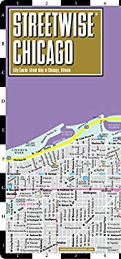 Streetwise Chicago Map - Laminated City Center Street Map of Chicago, Illinois: Folding Pocket Size Travel Map 9781931257343
