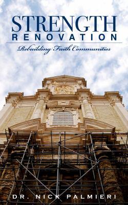 Strength Renovation: Rebuilding Faith Communities 9781935986096