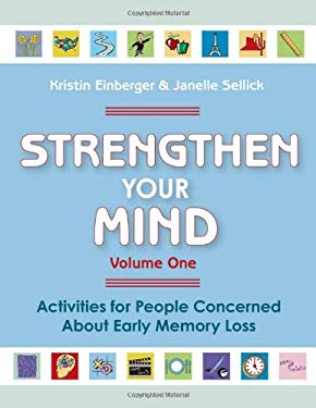 Strengthen Your Mind: Activities for People with Early Memory Loss 9781932529319
