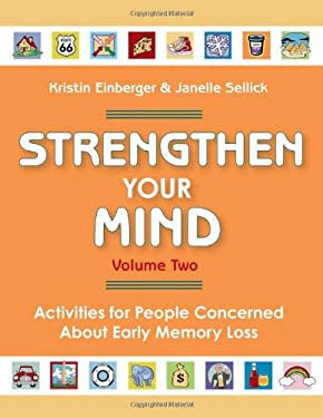 Strengthen Your Mind, Volume 2: Activities for People with Early Memory Loss 9781932529425
