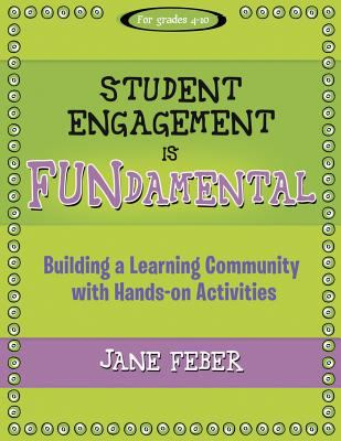 Student Engagement Is Fundamental: Building a Learning Community with Hands-On Activities 9781936700479