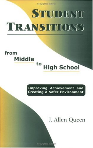 Student Transitions from Middle to High School: Improving Achievement and Creating a Safer Environment 9781930556379