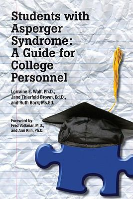 Students with Asperger Syndrome: A Guide for College Personnel 9781934575390