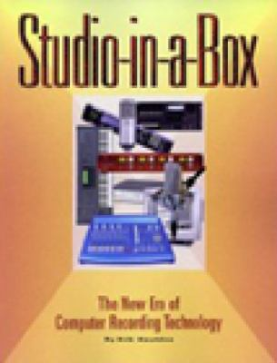 Studio-In-A-Box: The New Era of Computer Recording Technology 9781931140072