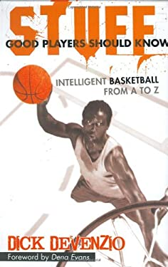 Stuff Good Players Should Know: Intelligent Basketball from A to Z 9781933538518