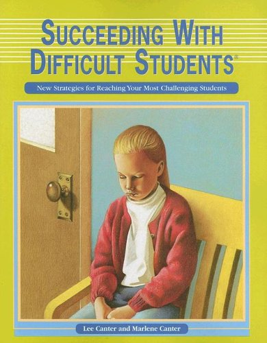 Succeeding with Difficult Students: New Strategies for Reaching Your Most Challenging Students 9781932127614