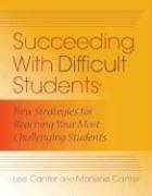 Succeeding with Difficult Students: New Strategies for Reaching Your Most Challenging Students 9781934009130
