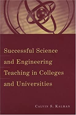Successful Science and Engineering Teaching in Colleges and Universities 9781933371160