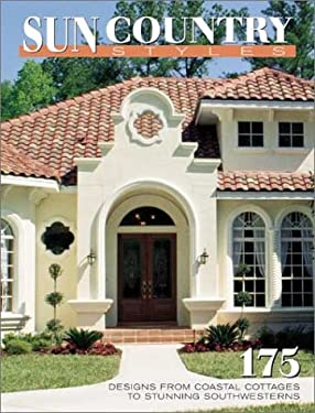 Sun Country Styles: 175 Designs from Coastal Cottages to Stunning Southwesterns 9781931131148