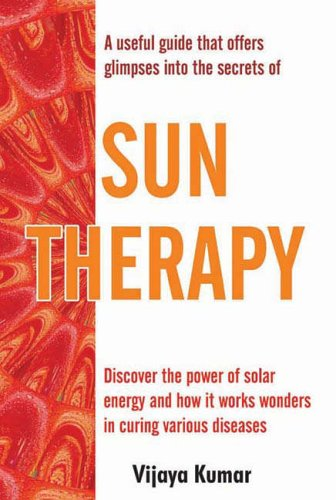 Sun Therapy: A Useful Guide That Offers Glimpses into the Secrets 9781932705263