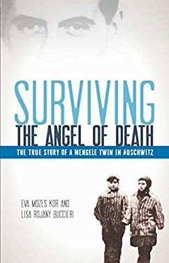 Surviving the Angel of Death: The Story of a Mengele Twin in Auschwitz 9781933718286
