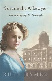 Susannah a Lawyer From Tragedy to Triumph