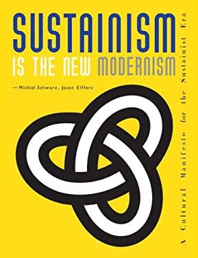 Sustainism Is the New Modernism: A Sustainist Manifesto