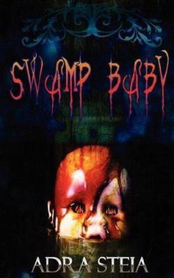 Swamp Baby 9781934678220