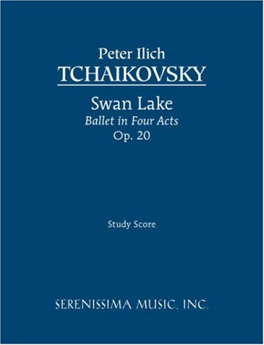 Swan Lake, Ballet in Four Acts, Op. 20 - Study Score 9781932419610