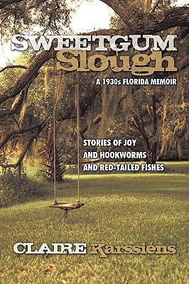Sweetgum Slough: A 1930s Florida Memoir 9781935278702