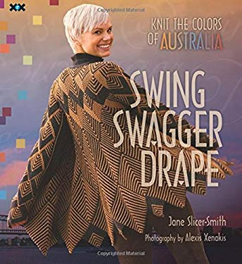 Swing, Swagger, Drape: Knit the Colors of Australia 9781933064178