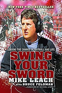 Swing Your Sword: Leading the Charge in Football and Life 9781938120121