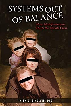 Systems Out of Balance: How Misinformation Hurts the Middle Class 9781934937914