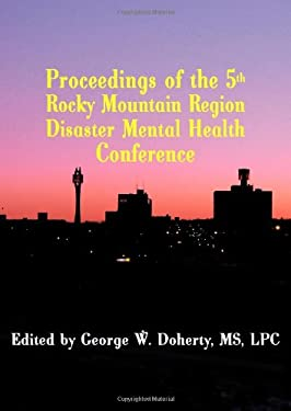 Taking Charge in Troubled Times: Proceedings of the 5th Rocky Mountain Region Disaster Mental Health Conference 9781932690378