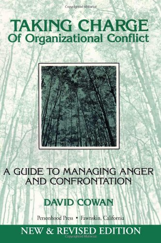 Taking Charge of Organizational Conflict: A Guide to Managing Anger and Confrontation 9781932181111
