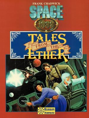 Tales from the Ether & More Tales from the Ether: Adventures for Space: 1889 9781930658011