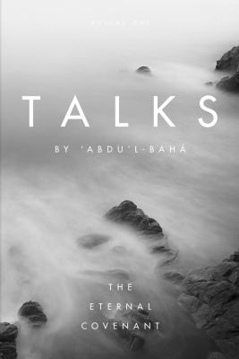 Talks by 'Abdu'l-Baha: The Eternal Covenant 9781931847827