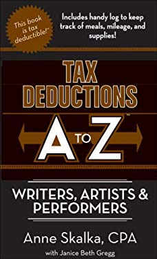 Tax Deductions A to Z for Writers, Artists, & Performers 9781933672175