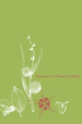 Taxonomy of Flowering Plants 9781930665729