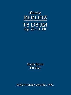 Te Deum, Op. 22 / H. 118 - Study Score 9781932419948