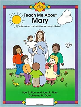 Teach Me about Mary: Discussion and Activities for Young Children 9781931709408